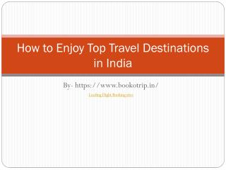 How to Enjoy Top Travel Destinations in India