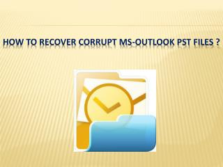 How to recover corrupt PST files