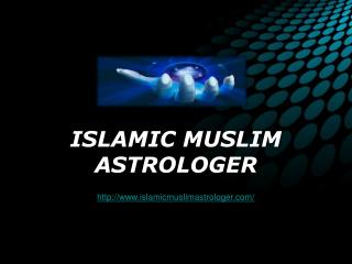 Best Islamic muslim Astrologer