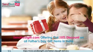 Sendbestgift.com Offering Flat 15% Discount on all Father's Day Gift I