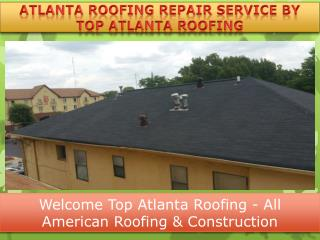 Atlanta Roof Repair Helps Its Clientele with Best Services