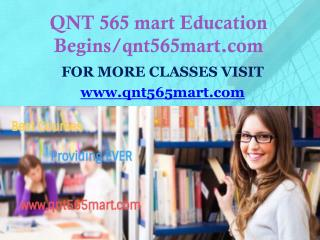 QNT 565 mart Education Begins/qnt565mart.com
