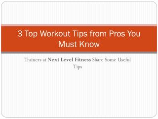 3 Top Workout Tips from Pros You Must Know
