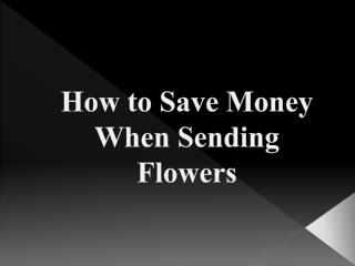 How to Save Money When Sending Flowers