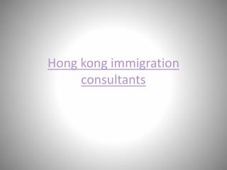 best hong kong immigration consultants
