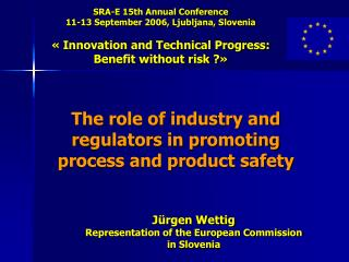 The role of industry and regulators in promoting process and product safety