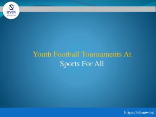 Youth Football Tournaments At SFA Now