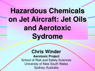 Hazardous Chemicals on Jet Aircraft: Jet Oils and Aerotoxic Sydrome