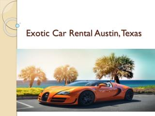 Exotic Car Rental Austin, Texas