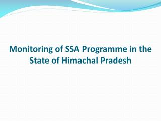Monitoring of SSA Programme in the State of Himachal Pradesh