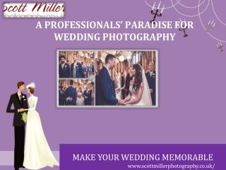 A Professional's Paradise  For Wedding Photography