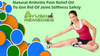 Natural Arthritis Pain Relief Oil To Get Rid Of Joint Stiffness Safely