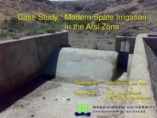 Case Study : Modern Spate Irrigation    in the Arsi Zone