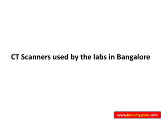 CT Scanners used by labs in Bangalore - BookMyScans