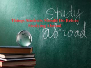 Things Students Should Do Before Studying Abroad