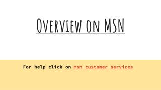 Overview on MSN