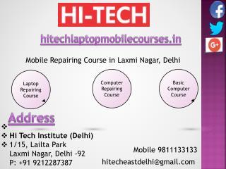 Hi Tech Offers Suitable Mobile Repairing Course in Laxmi Nagar, Delhi