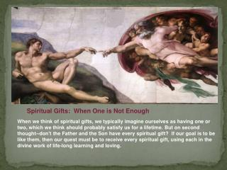 Spiritual Gifts:  When One is Not Enough