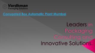 Corrugated Box Automatic Plant Mumbai