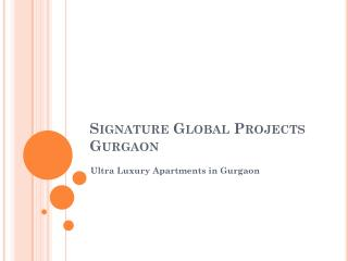 Signature Global New Projects Gurgaon