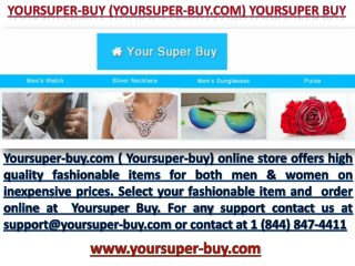 Yoursuper Buy - Yoursuper-buy.com  Yoursuper-buy Fancy High Quality Fashion Items