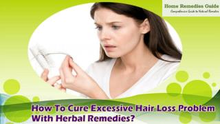 How To Cure Excessive Hair Loss Problem With Herbal Remedies?