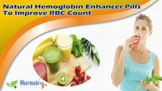 Natural Hemoglobin Enhancer Pills To Improve RBC Count