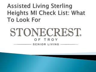 Assisted Living Sterling Heights MI Check List: What To Look For