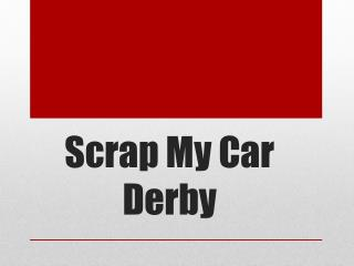 Scrap My Car Derby About Us
