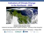 Indicators of Climate Change  in the Northeast - 2005