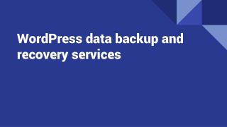WordPress data backup and recovery services