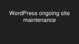 WordPress ongoing site maintenance - Introduction