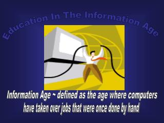 Education In The Information Age