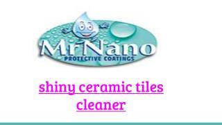 Shiny Ceramic Tiles Cleaner
