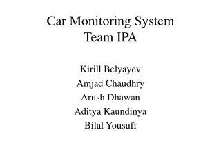 Car Monitoring System Team IPA