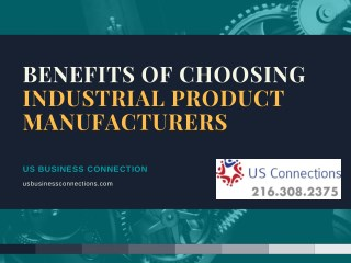 Benefits of Choosing Industrial Product Manufacturers