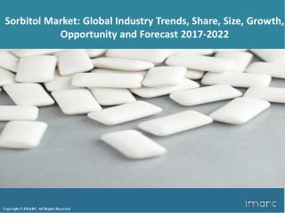 Sorbitol Market Trends, Share, Size, Growth, Research Report & Forecast 2017-2021