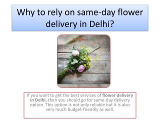 Why to rely on same-day flower delivery in Delhi?