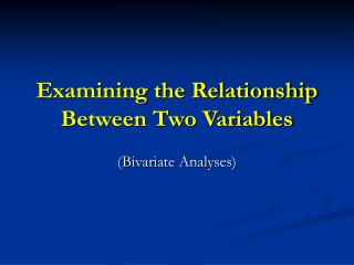 Examining the Relationship Between Two Variables