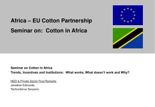 Africa   EU Cotton Partnership Seminar on:  Cotton in Africa