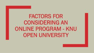 Factors for considering an online program - KNU Open University