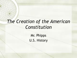 The Creation of the American Constitution