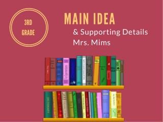 Mrs. Mims, Main Idea & Details