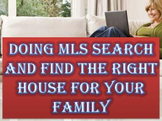 Doing MLS Search and Find the Right House for Your Family