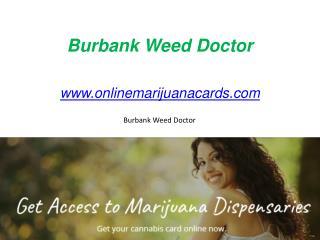Burbank Weed Doctor - www.onlinemarijuanacards.com