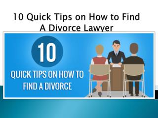 10 Quick Tips on How to Find a Divorce Lawyer