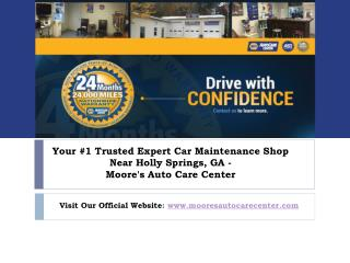 Trusted Car Maintenance Shop in Holly Springs, GA -  Moore's Auto Care Center