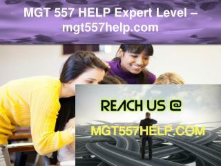 MGT 557 HELP Expert Level –mgt557help.com