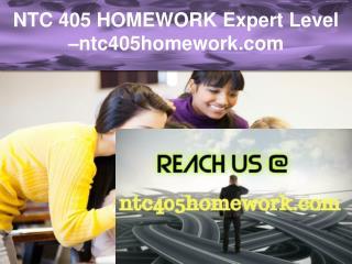 NTC 405 HOMEWORK Expert Level –ntc405homework.com