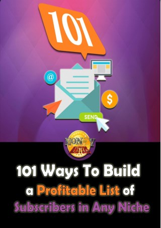 101 Ways To Build a Profitable List of Subscribers in Any Niche
